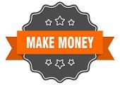 Make Money Isolated Seal. Make Money Orange Label. Make Money poster