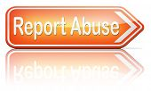 Report abuse road sign. Complaint for abusing child domestic violence internet or reporting corruption