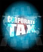Corporate Tax Word On Business Digital Screen