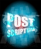 Post Scriptum On Digital Touch Screen, Business Concept