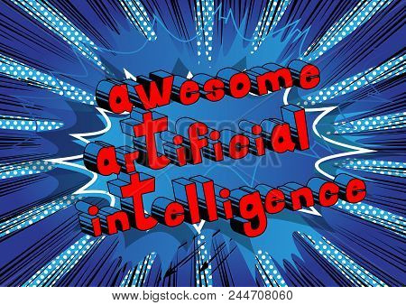 poster of Awesome Artificial Intelligence - Comic Book Style Word On Abstract Background.