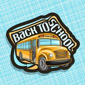 Vector Logo For School Bus, Orange Empty Schoolbus With An Open Door Awaiting Junior Students, Arrow poster