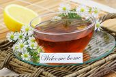 Welcome Home Card With Cup Of Chamomile Tea With Fresh Chamomile Flowers And Lemon poster