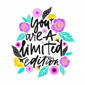 Yuo Are A Limited Edition. Handdrawn Illustration. Positive Quote Made In Vector.motivational Slogan poster