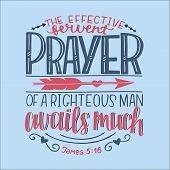 Hand Lettering The Effective Fervent Prayer Of A Righteous Man Avails Much. Biblical Background. Chr poster