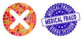 Collage Cancel Icon And Grunge Stamp Watermark With Medical Fraud Text. Mosaic Vector Is Composed Wi poster