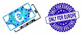 Mosaic Euro Banknotes Icon And Rubber Stamp Seal With Only For Europe Caption. Mosaic Vector Is Crea poster