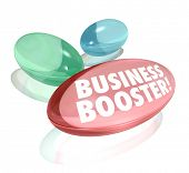 The words Business Booster on vitamins or supplements to symbolize help in growing your profits or i