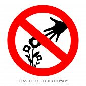 Do not pluck flowers