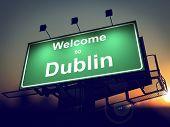 Billboard Welcome to Dublin at Sunrise.