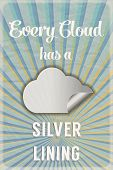 Retro poster with the slogan Every Cloud has a Silver Lining, on crumpled paper background with sunburst effect.