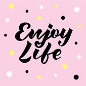 Vector Illustration Of Enjoy Life Text For Logotype, Flyer, Banner, Invitation, Greeting Card Or Pos poster