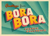 Vintage Touristic Greeting Card - Bora Bora, French Polynesia - Vector EPS10. Grunge effects can be easily removed for a brand new, clean sign.