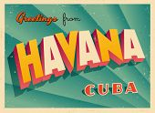 Vintage Touristic Greeting Card - Havana, Cuba - Vector EPS10. Grunge effects can be easily removed