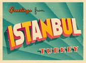Vintage Touristic Greeting Card - Istanbul, Turkey - Vector EPS10. Grunge effects can be easily remo