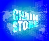 Business Concept: Chain Store Words On Digital Screen