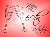 Happy Sixtieth Birthday Shows Parties Cheerful And Happiness