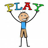 Kids Play Means Fun Youngsters And Joy