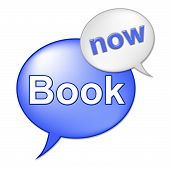 Book Now Message Means At The Moment And Booked