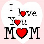 I Love Mum Represents Tenderness Mother And Passion