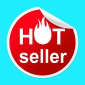 Hot Seller Sticker Indicates Number One And Best