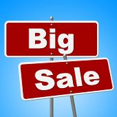 Big Sale Signs Indicates Offer Save And Promotion