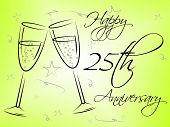Twenty Fifth Means Happy Anniversary And Annual