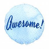 Blue Watercolor Circle With Word Awesome Isolated On A White Background. poster