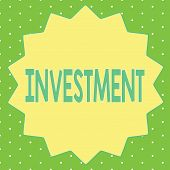 Word Writing Text Investment. Business Concept For Action Or Process Of Investing Money For Obtainin poster