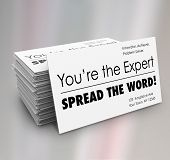 You're the Expert Spread the Word business card stack for you to distribute to advertise your service and professional expertise