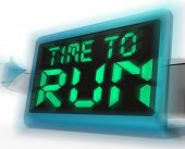 Time To Run Digital Clock Means Under Pressure And Must Leave
