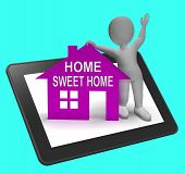 Home Sweet Home House Tablet Shows Familiar Cozy And Welcoming