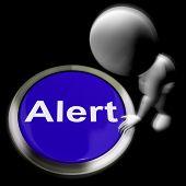 Alert Pressed Shows Warn Caution Or Raise Alarm