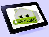 picture of borrower  - House Loan Home Tablet Showing Credit Borrowing And Mortgage - JPG