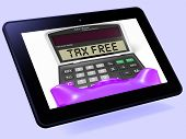Tax Free Calculator Tablet Shows Untaxed Duty Free Merchandise