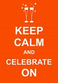 Keep Calm and Celebrate On