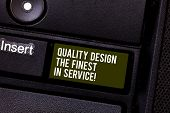 Handwriting Text Writing Quality Design The Finest In Service. Concept Meaning Excellent Services Gr poster
