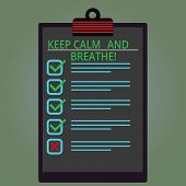 Writing Note Showing Keep Calm And Breathe. Business Photo Showcasing Take A Break To Overcome Every poster