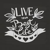 Live Your Best Life Handwriting Monogram Calligraphy. Phrase Poster Graphic Desing. Engraved Ink Art poster