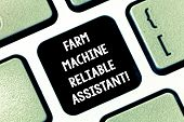 Conceptual Hand Writing Showing Farm Machine Reliable Assistant. Business Photo Text Agriculture Equ poster