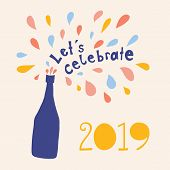 Let Us Celebrate 2019 Vector Illustration. Lets Celebrate Lettering And Champagne Bottle With Colorf poster