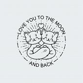 Love You To The Moon And Back. Cartoon Hugging Cats. Greetings And Surprise Vector Illustration For  poster