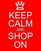 Постер, плакат: Keep Calm And Shop On