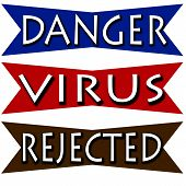 Danger virus and rejected