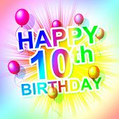 Happy Birthday Means Congratulation Ten And 10Th