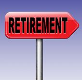 picture of retirement  - retirement ahead retire and pension fund or plan golden years  - JPG