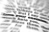 image of scriptures  - Detail closeup of New Testament Scripture quote Love Your Enemies - JPG
