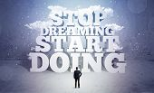 A lazy sales person standing in emty space with huge block letters illustration saying stop dreaming poster