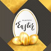 Three Golden Easter Eggs And Holiday Card With Lettering Happy Easter On Gold And Black Background,  poster