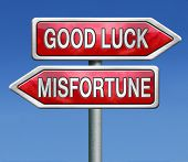 misfortune or good and bad luck
